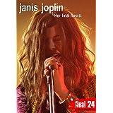 Final 24 Janis Joplin: Her Fin