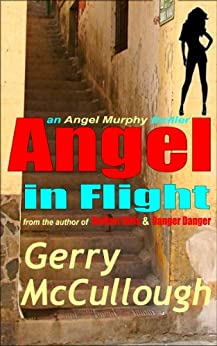 Angel in Flight: the first Angel Murphy thriller (Angel Murphy thriller series Book 1) by [McCullough, Gerry]