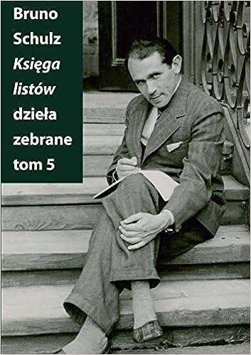 Amazon | Ksiega listow Dziela zebrane Tom 5 | Bruno Schulz ...