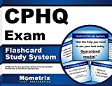 CPHQ Exam Flashcard Study System: CPHQ Test Practice Questions & Review for the Certified Professional in Healthcare Quality Exam (Cards)