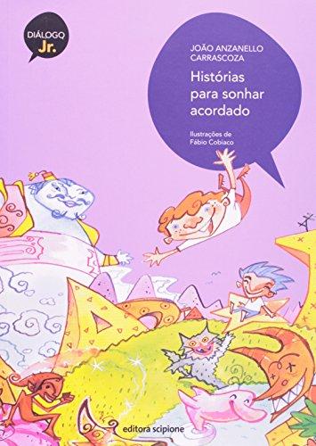 Histórias Para Sonhar Acordado - Coleção Diálogo Junior