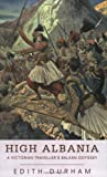 High Albania: A Victorian Travellers Balkan Odyssey (Phoenix Press)