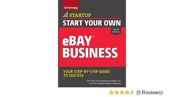Amazon Com Start Your Own Ebay Business Startup Ebook Spencer Christopher Matthew The Staff Of Entrepreneur Media Inc Kindle Store