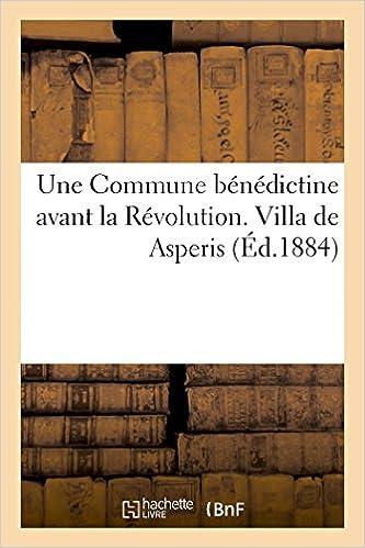 Une Commune Benedictine Avant La Revolution. Villa de Asperis (Religion)