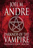 The Pentacle of Light Series: Darkness of the Vampire