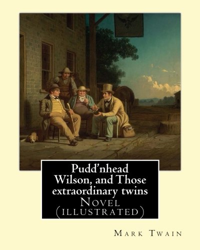 an analysis of the character of tom driscoll in the novel puddnhead wilson by mark twain Critical analysis of pudd'nhead wilson by a critical analysis of this 1896 novel by mark twain pudd'nhead wilson the focus is on the character.