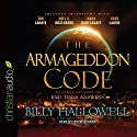 The Armageddon Code: One Journalist's Quest for End-Times Answers Audiobook by Billy Hallowell Narrated by Adam Verner