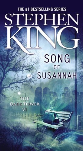 The Dark Tower VI: Song Of Susannah By