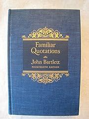 Bartlett's Familiar Quotations, 14th Edition…