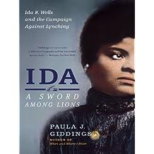 Ida: A Sword Among Lions: Ida B. Wells and the Campaign Against Lynching
