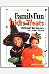 FamilyFun Tricks and Treats: 100 Wickedly Easy Costumes, Crafts, Games & Foods Hardcover