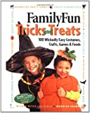 FamilyFun Tricks and Treats: 100 Wickedly Easy Costumes, Crafts, Games & Foods