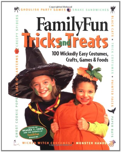 Family Crafts Halloween Costumes (FamilyFun Tricks and Treats: 100 Wickedly Easy Costumes, Crafts, Games &)