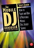 img - for The Mobile DJ Handbook: How to Start & Run a Profitable Mobile Disc Jockey Service by Stacy Zemon (2002-12-20) book / textbook / text book