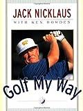 Golf My Way, Jack Nicklaus, 068485211X