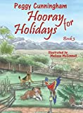 Hooray for Holidays: Book 3: Bolivian Independence Parrot, Labor Day Dog, and Columbus Day Cat