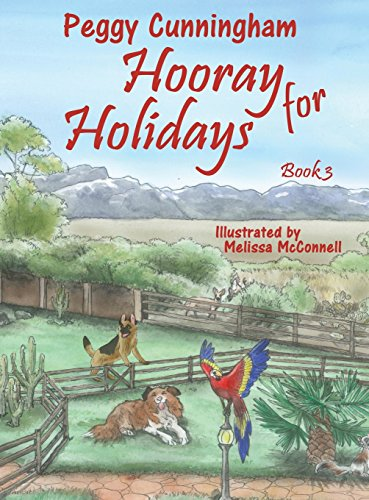 Hooray for Holidays: Book 3: Bolivian Independence Parrot, Labor Day Dog, and Columbus Day Cat by Pix-N-Pens Publishing