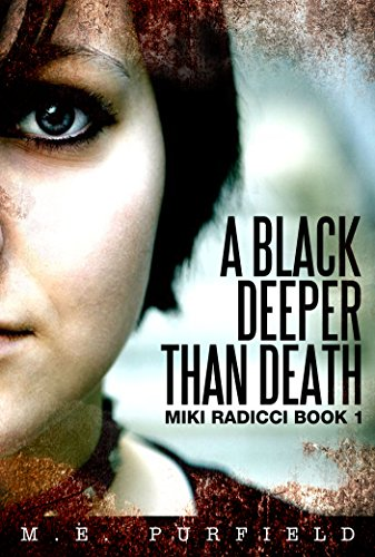 A Black Deeper Than Death (Tenebrous Chronicles/ Miki Radicci Book 1) by [Purfield, M.E.]