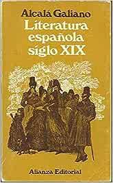 LITERATURA ESPAÑOLA SIGLO XIX. De Moratín a Rivas: Amazon.es: ALCALA GALIANO, Antonio: Libros