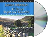All Things Bright and Beautiful By James Herriot(A)/Christopher Timothy(N) [Audiobook]