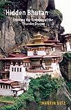 Hidden Bhutan, Martin Uitz, 1907973168