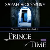 Prince of Time : The After Cilmeri Series, Book 2 | Sarah Woodbury