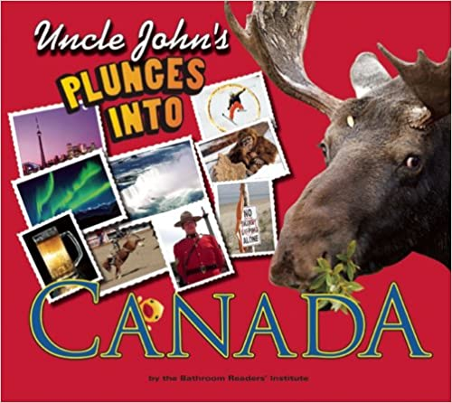 Uncle John's Bathroom Reader Plunges into Canada (Uncle