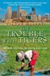 The Trouble With Tigers: The Rise and...