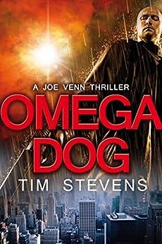 Omega Dog (Joe Venn Crime Action Thriller Series Book 1) by [Stevens, Tim]