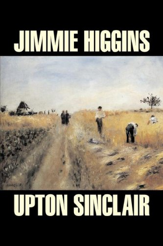 Download Jimmie Higgins by Upton Sinclair, Science Fiction, Literary, Classics PDF