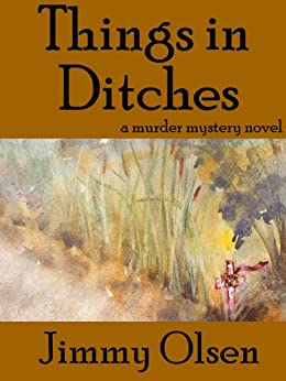 Things In Ditches by [Olsen, Jimmy]