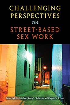 Download for free Challenging Perspectives on Street-Based Sex Work