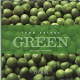 Food Colour Green, Giuliana Cagna and Fabrizio Esposito, 9079761168