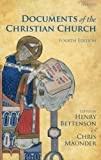 The Documents of the Christian Church, Henry Bettenson and Chris Maunder, 0199568987