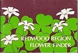 Redwood Region Flower Finder, Phoebe Watts, 0912550082