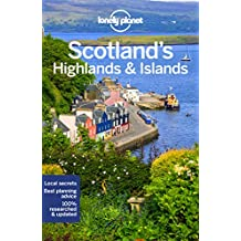 Lonely Planet Scotland's Highlands & Islands 4th Ed.: 4th Edition