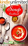 Soup Cookbook: Simple and Healthy Hom...