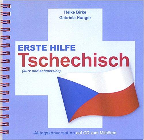 Erste Hilfe Tschechisch - kurz und schmerzlos: Alltagskonversation auf CD zum Mithören