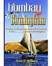 Bombay to Birmingham: Bombay to Birmingham via Aden (Yemen), Cairo..........London to Birmingham