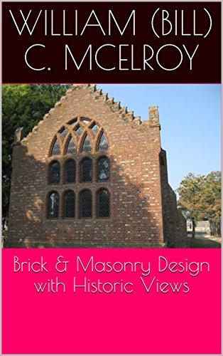 Brick & Masonry Design with Historic Views by [McElroy, William (Bill) C. ]