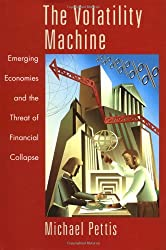 The Volatility Machine: Emerging Economies and the Threat of Financial Collapse