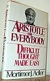 Aristotle for Everybody, Mortimer J. Adler, 0025031007