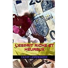 L'Esprit Riche et Heureux (French Edition)