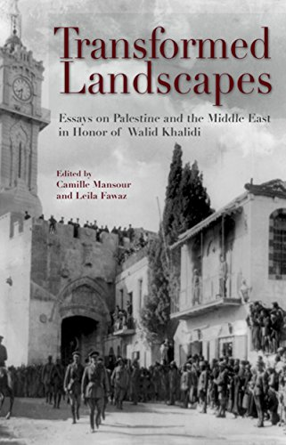 Transformed Landscapes: Essays on Palestine and the Middle East in Honor of Walid Khalidi