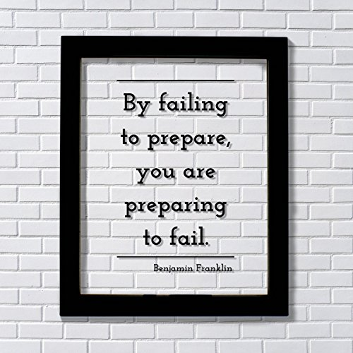 Benjamin Franklin - Floating Quote - By failing to prepare, you are preparing to fail - Prepared Planning Business Success Practice - Frames Franklin Glasses Benjamin