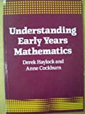 Understanding Early Years Mathematics, Haylock, Derek W. and Cockburn, 1853960748