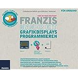 Franzis Maker Kit Grafikdisplays programmieren. TURN ON YOUR CREATIVITY