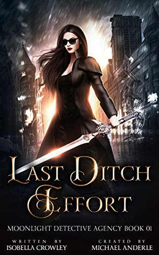 Last Ditch Effort (Moonlight Detective Agency Book 1)