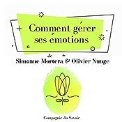 Comment gérer ses émotions (L'essentiel du développement personnel) | Simonne Mortera, Olivier Nunge