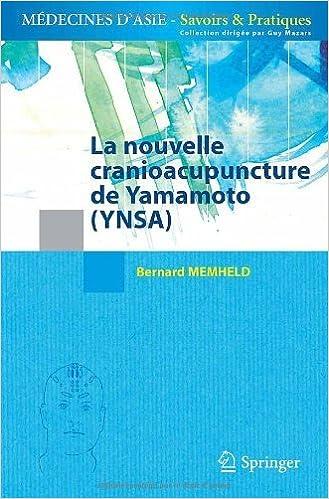 La Nouvelle Cranioacupuncture De Yamamoto Ynsa M Decines D Asie Savoirs Et Pratiques By Bernard Memheld 2011 05 03 Amazon Com Books